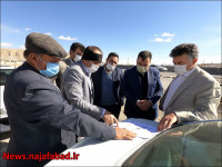 بازدید عمرانی مسئولین ارشد نجف آباد